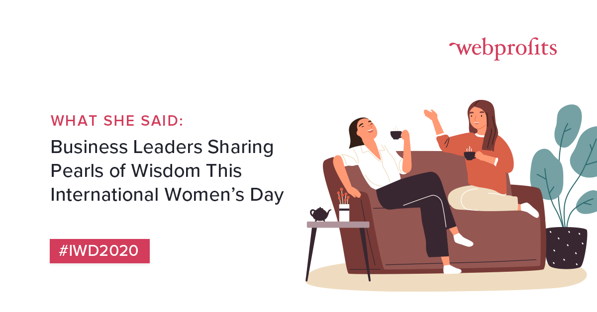 What She Said Business Leaders Sharing Pearls Of Wisdom This International Women S Day Growth Manifesto